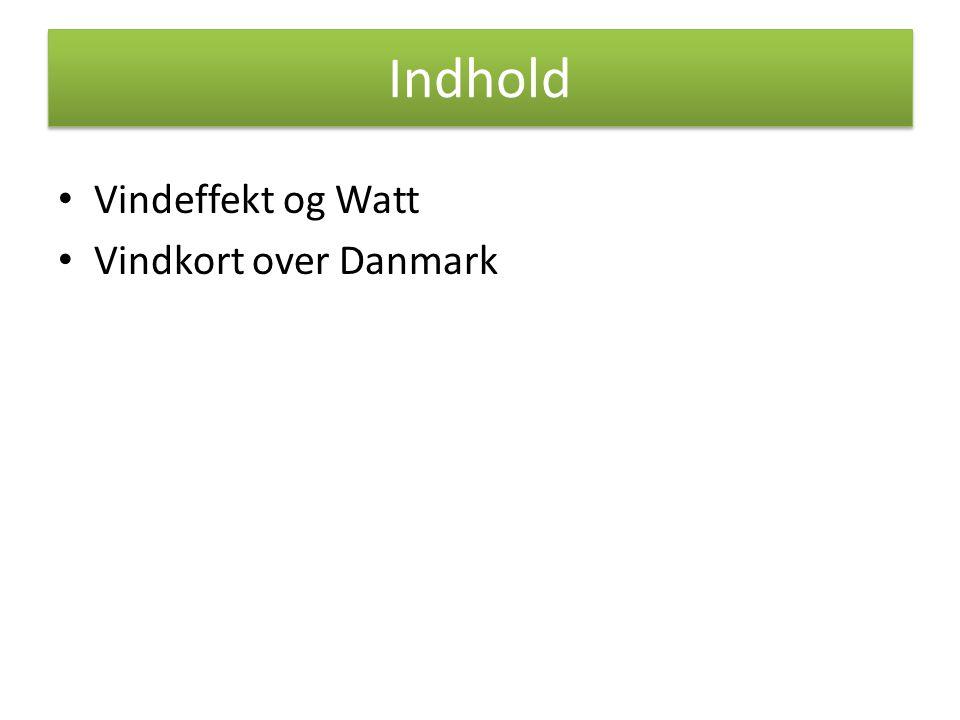 Indhold Vindeffekt og Watt Vindkort over Danmark