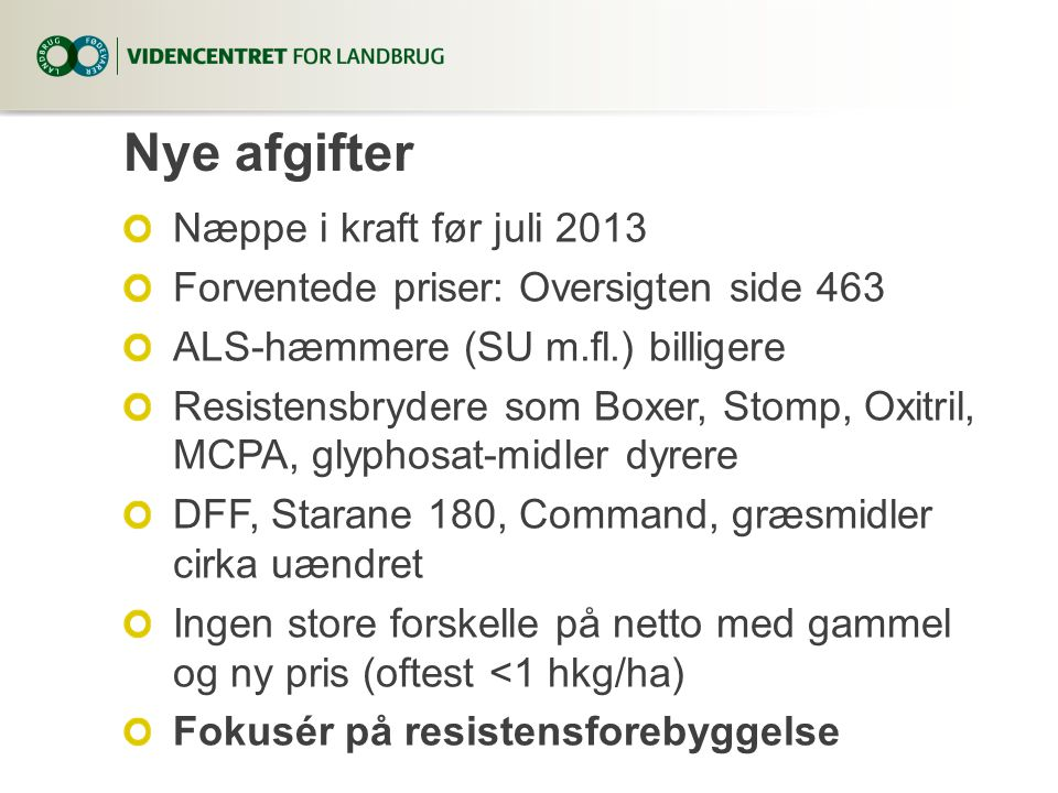 Nye afgifter Næppe i kraft før juli 2013