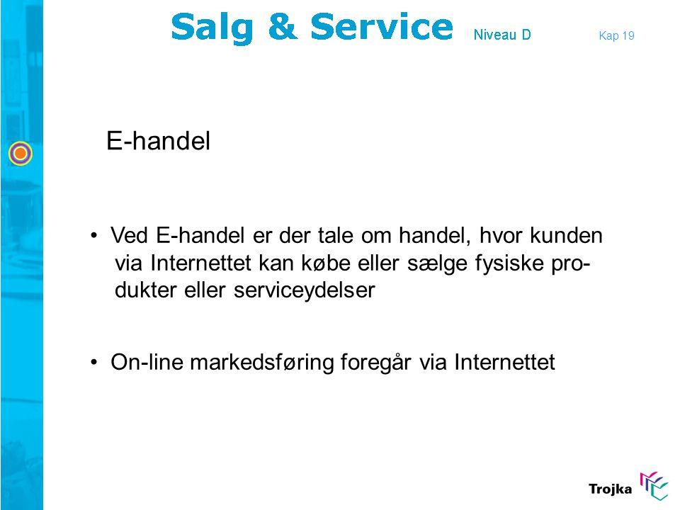 E-handel Ved E-handel er der tale om handel, hvor kunden