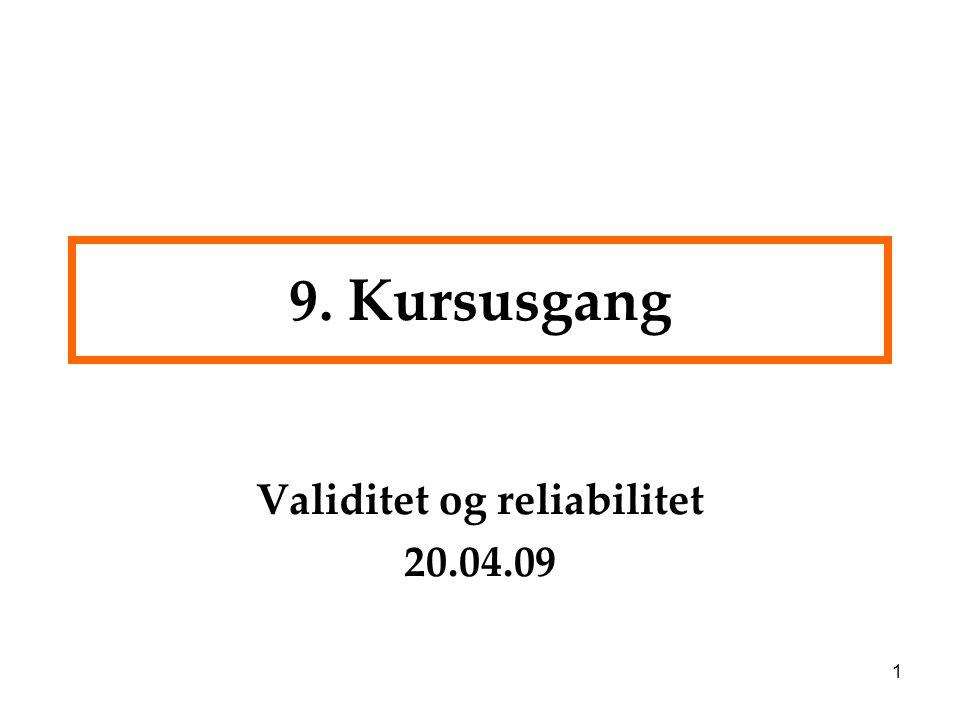 Validitet og reliabilitet 20.04.09