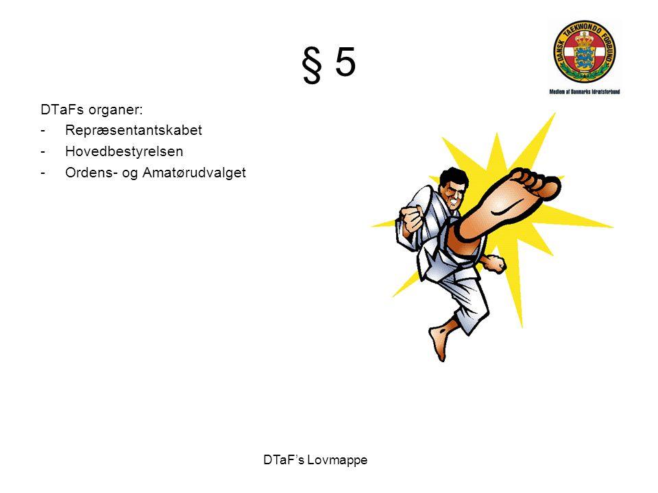 § 5 DTaFs organer: Repræsentantskabet Hovedbestyrelsen
