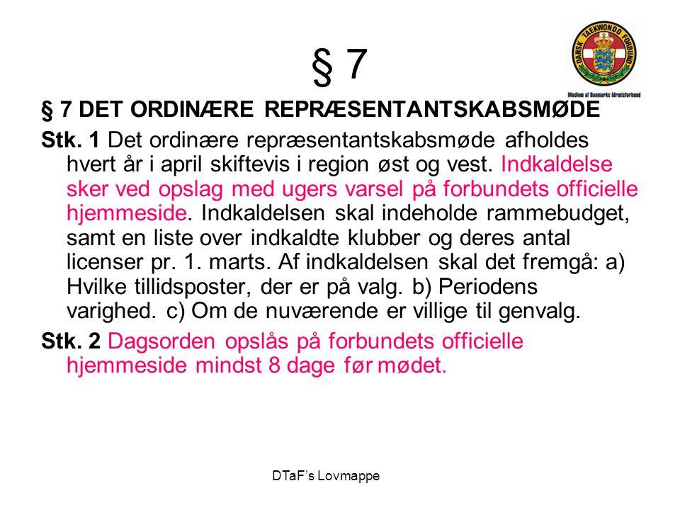 § 7 § 7 DET ORDINÆRE REPRÆSENTANTSKABSMØDE