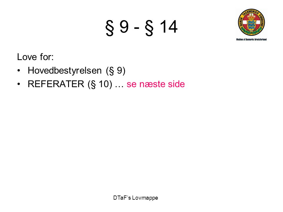§ 9 - § 14 Love for: Hovedbestyrelsen (§ 9)