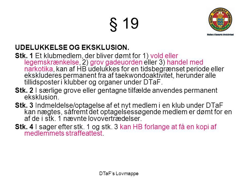 § 19 UDELUKKELSE OG EKSKLUSION.