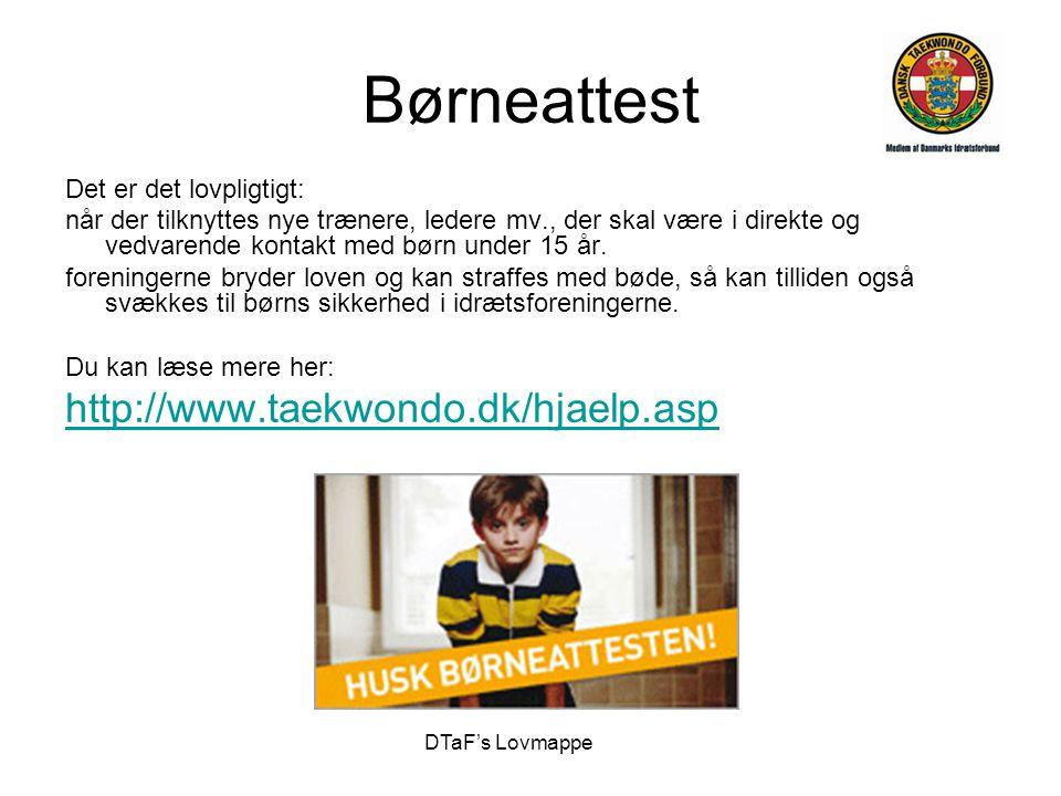 Børneattest http://www.taekwondo.dk/hjaelp.asp Det er det lovpligtigt: