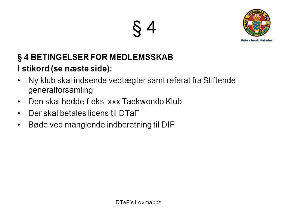 § 4 § 4 BETINGELSER FOR MEDLEMSSKAB I stikord (se næste side):
