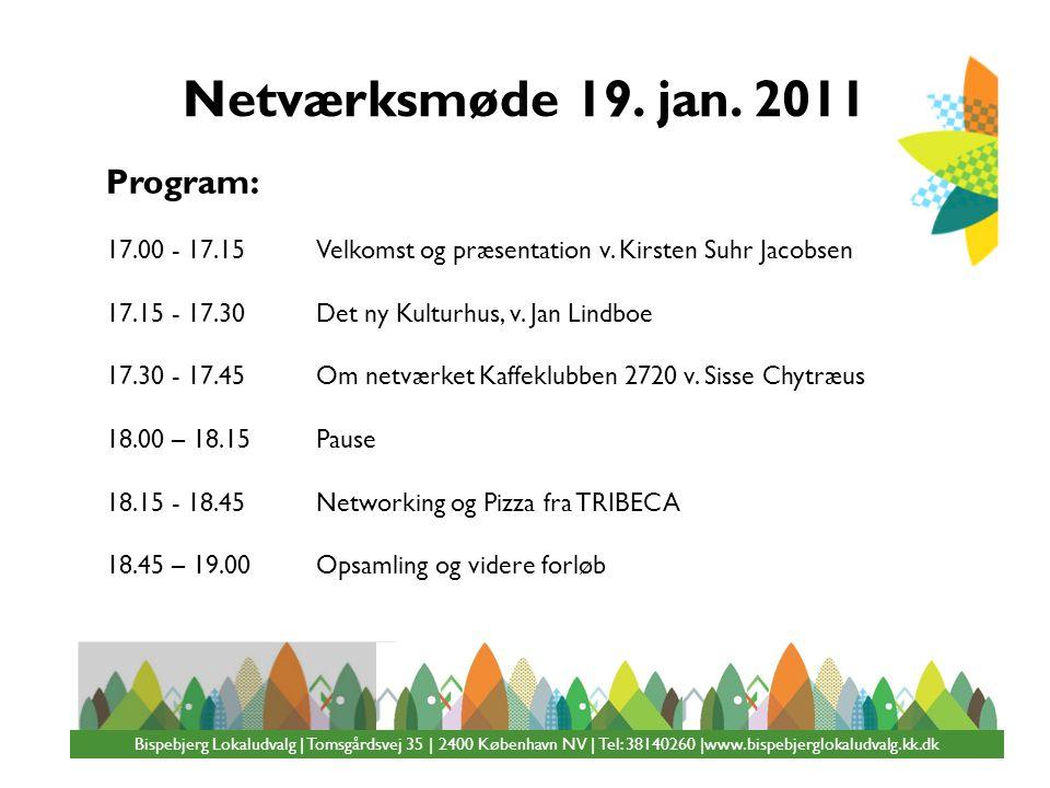 Netværksmøde 19. jan. 2011 Program: