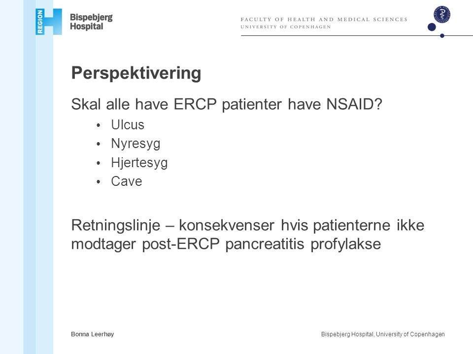 Perspektivering Skal alle have ERCP patienter have NSAID
