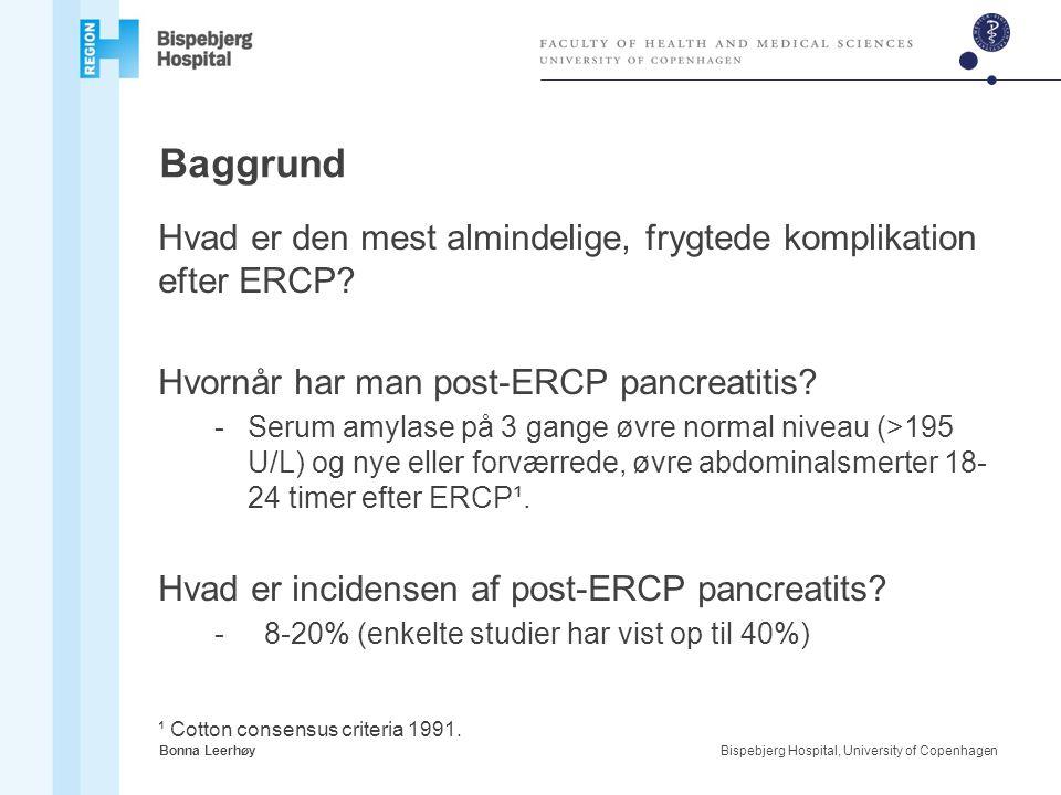 Baggrund Hvad er den mest almindelige, frygtede komplikation efter ERCP Hvornår har man post-ERCP pancreatitis