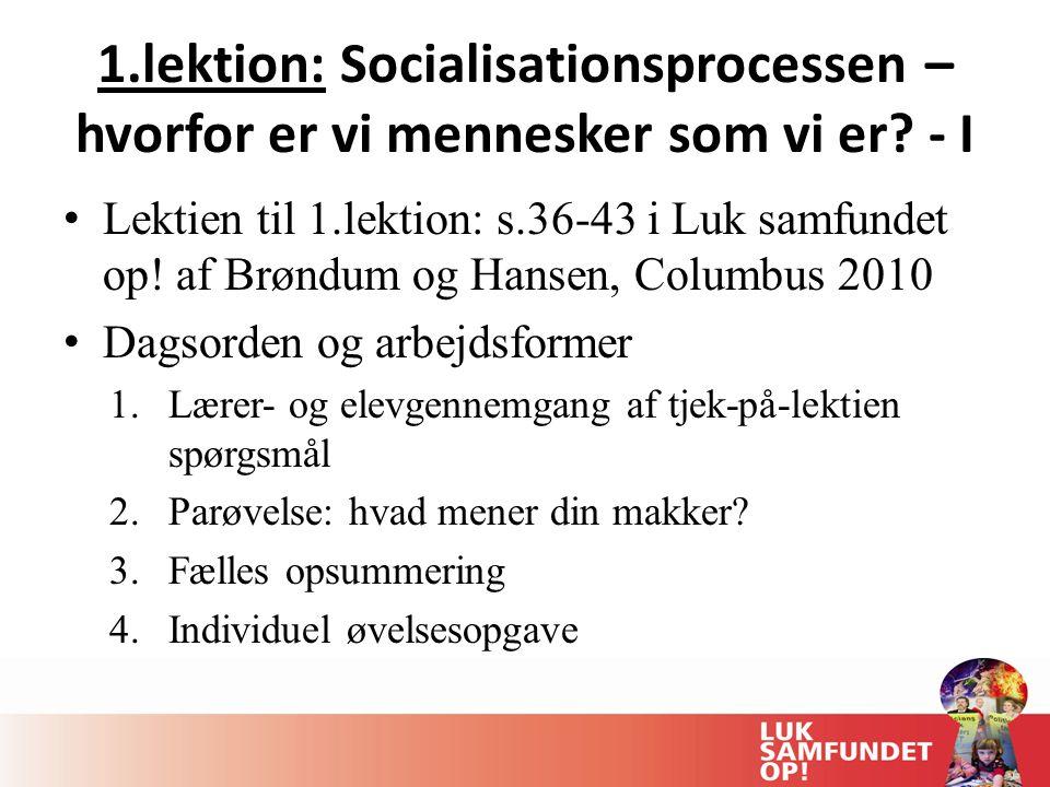 1.lektion: Socialisationsprocessen – hvorfor er vi mennesker som vi er - I