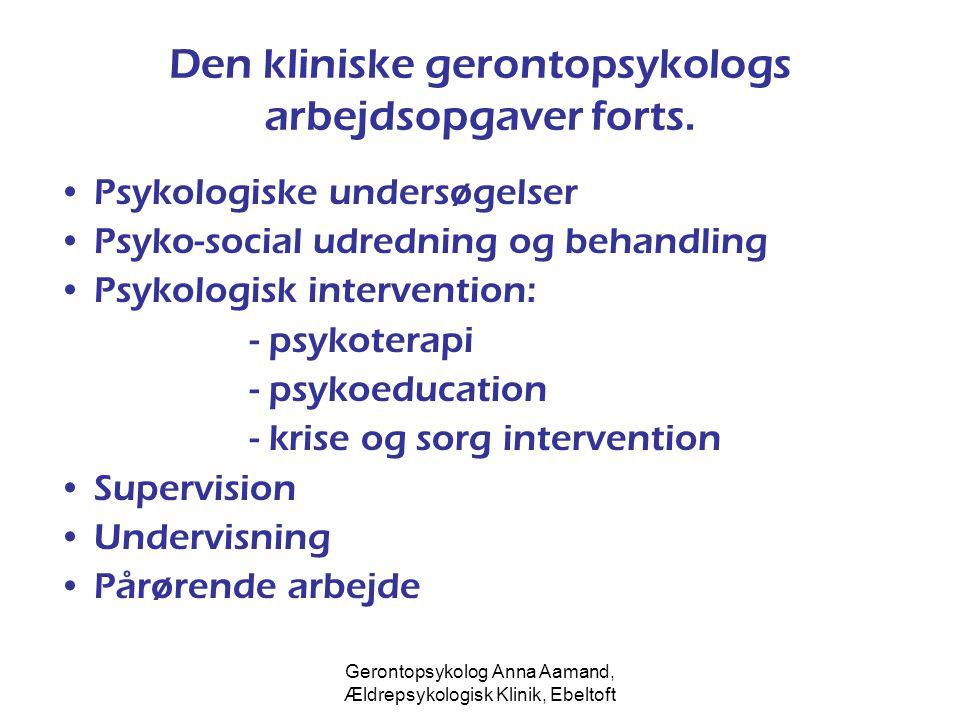 Den kliniske gerontopsykologs arbejdsopgaver forts.