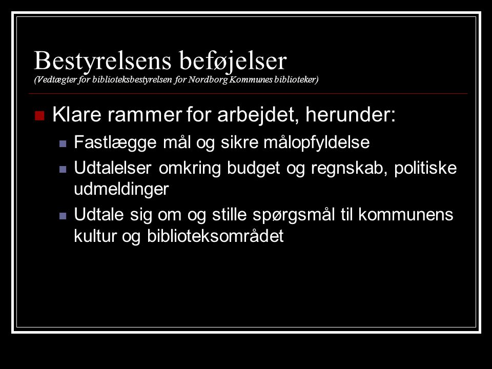 Bestyrelsens beføjelser (Vedtægter for biblioteksbestyrelsen for Nordborg Kommunes biblioteker)