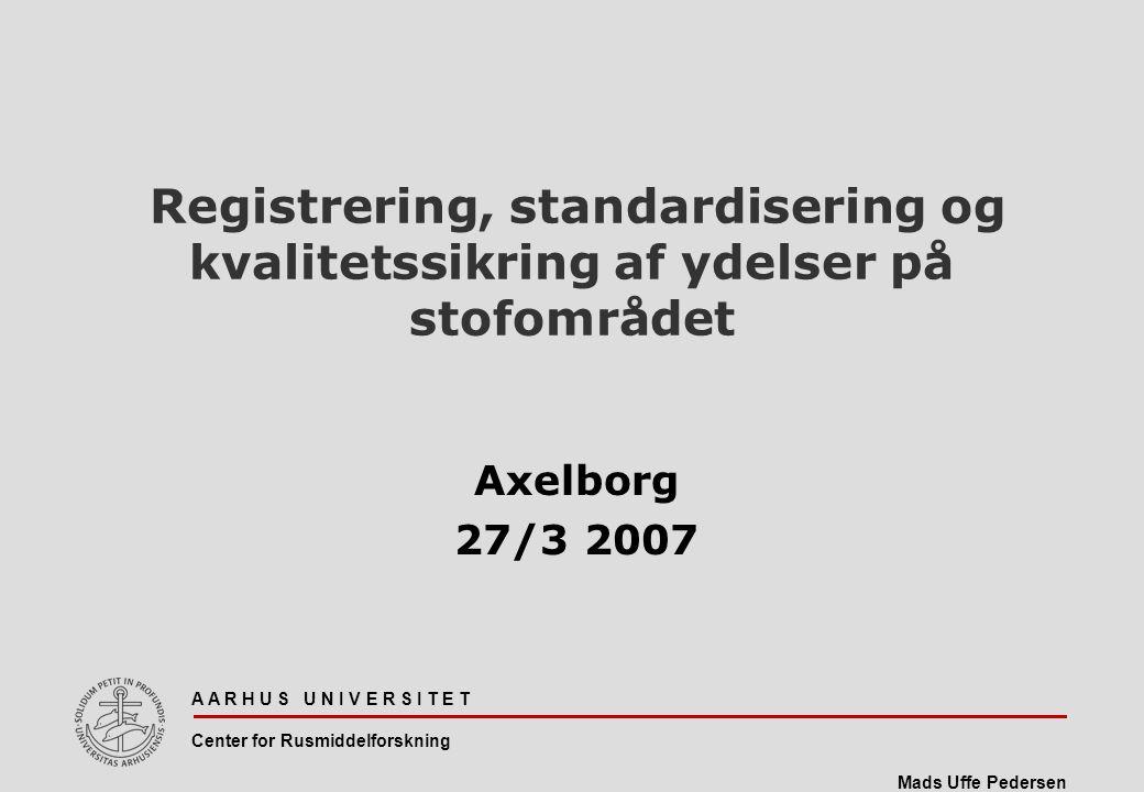 Registrering, standardisering og kvalitetssikring af ydelser på stofområdet