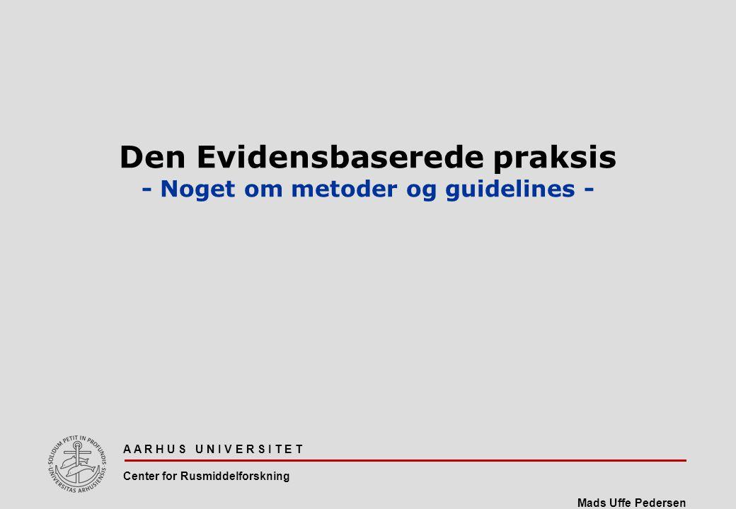 Den Evidensbaserede praksis - Noget om metoder og guidelines -