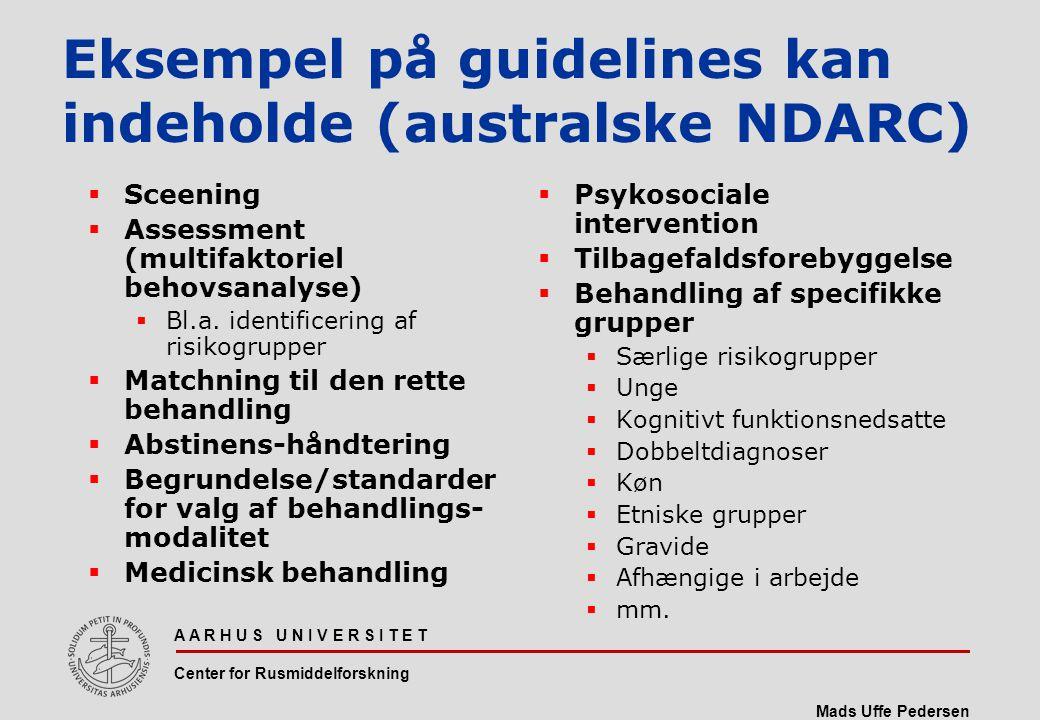 Eksempel på guidelines kan indeholde (australske NDARC)