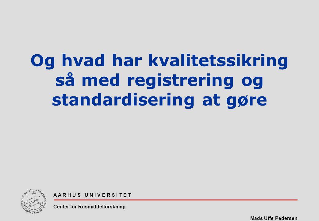 Og hvad har kvalitetssikring så med registrering og standardisering at gøre