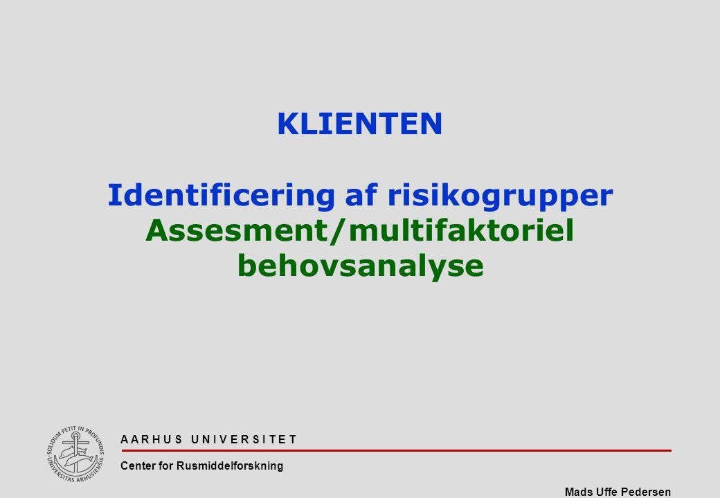 KLIENTEN Identificering af risikogrupper Assesment/multifaktoriel behovsanalyse