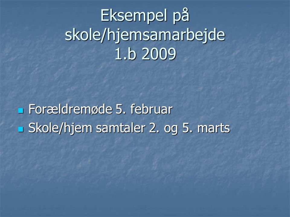 Eksempel på skole/hjemsamarbejde 1.b 2009
