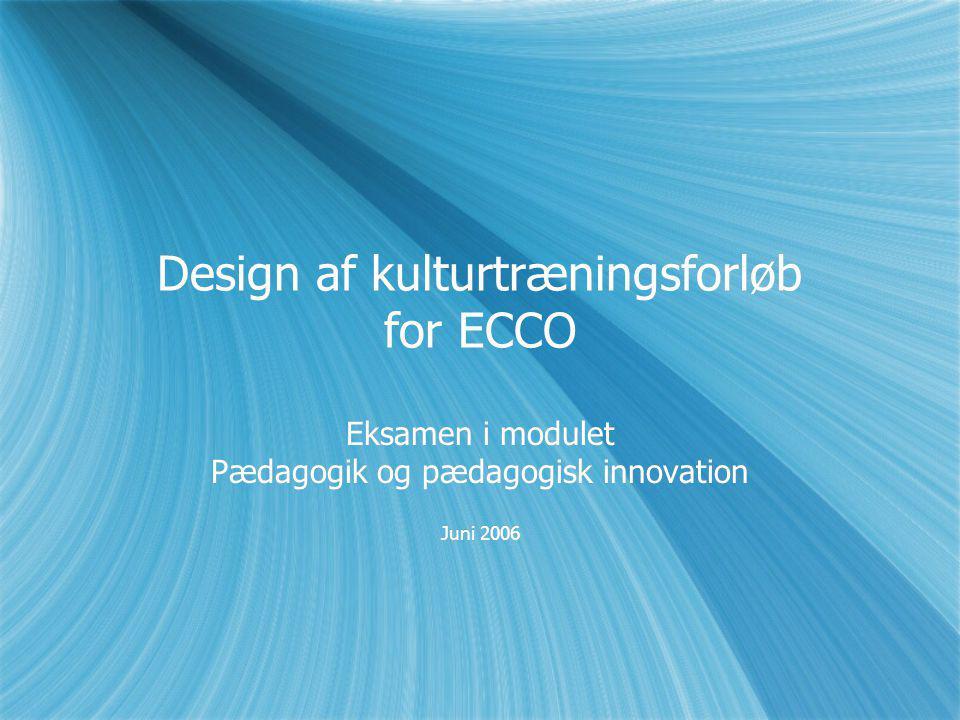Design af kulturtræningsforløb for ECCO