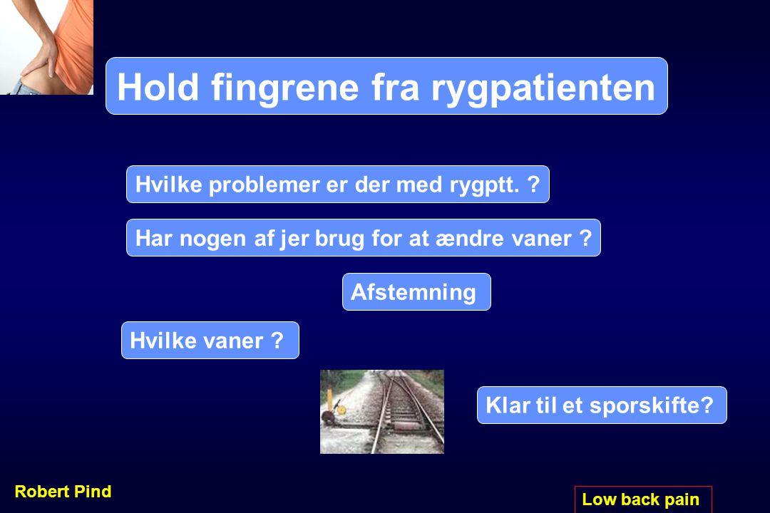 Hold fingrene fra rygpatienten