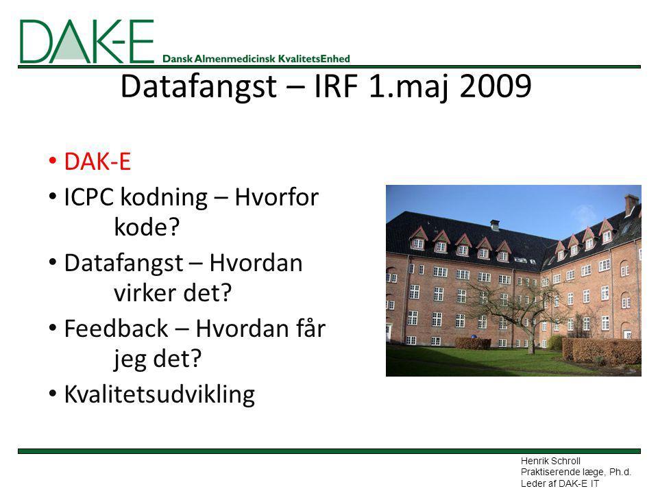 Datafangst – IRF 1.maj 2009 DAK-E ICPC kodning – Hvorfor kode