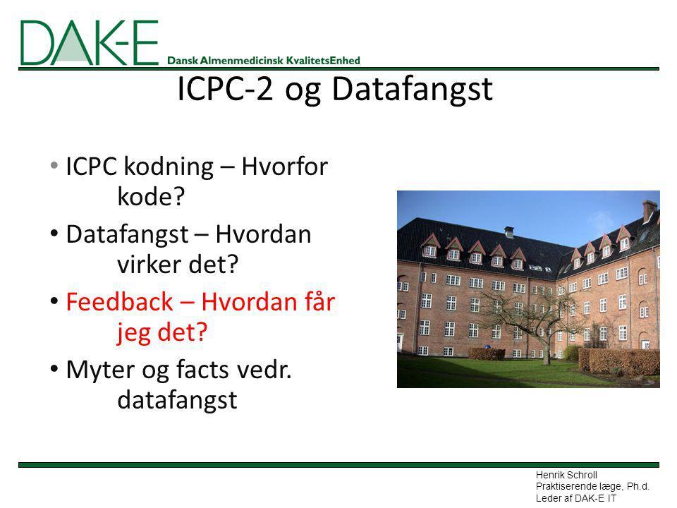 ICPC-2 og Datafangst ICPC kodning – Hvorfor kode
