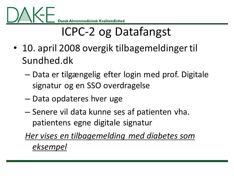 ICPC-2 og Datafangst 10. april 2008 overgik tilbagemeldinger til Sundhed.dk.