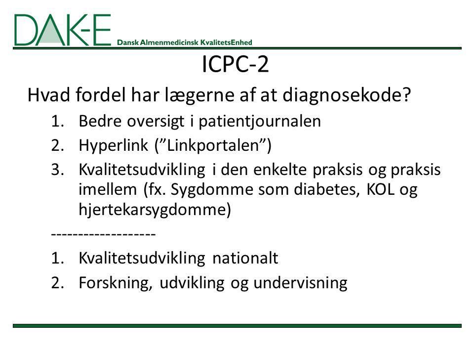 ICPC-2 Hvad fordel har lægerne af at diagnosekode