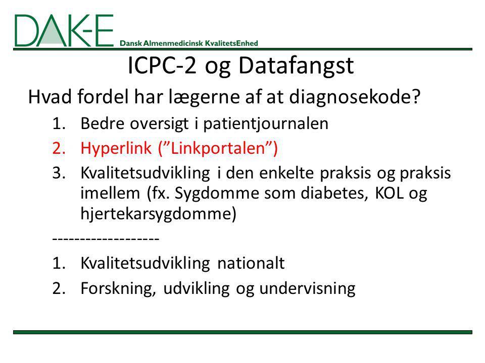 ICPC-2 og Datafangst Hvad fordel har lægerne af at diagnosekode
