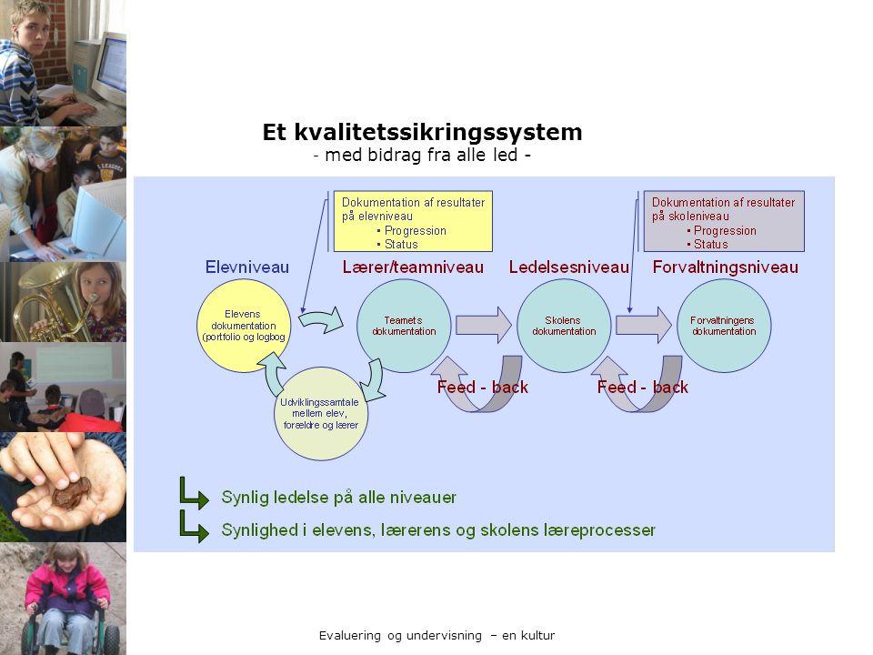 Et kvalitetssikringssystem - med bidrag fra alle led -