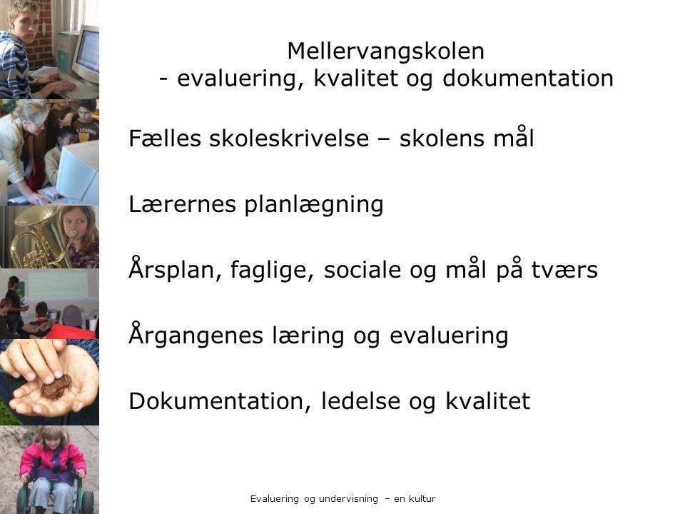 Mellervangskolen - evaluering, kvalitet og dokumentation