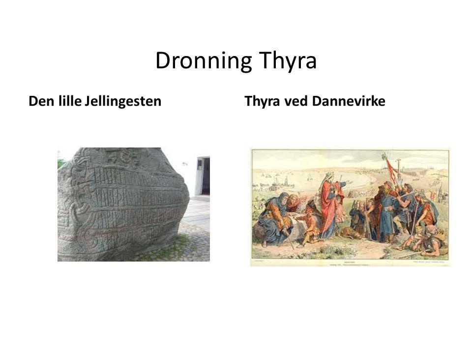 Dronning Thyra Den lille Jellingesten Thyra ved Dannevirke