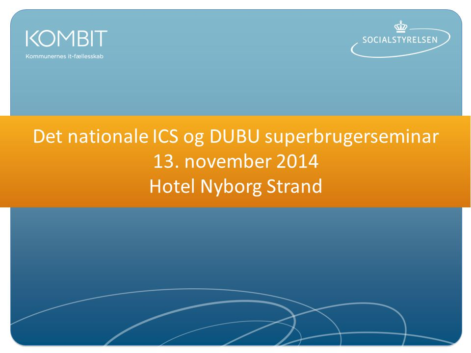 Det nationale ICS og DUBU superbrugerseminar 13