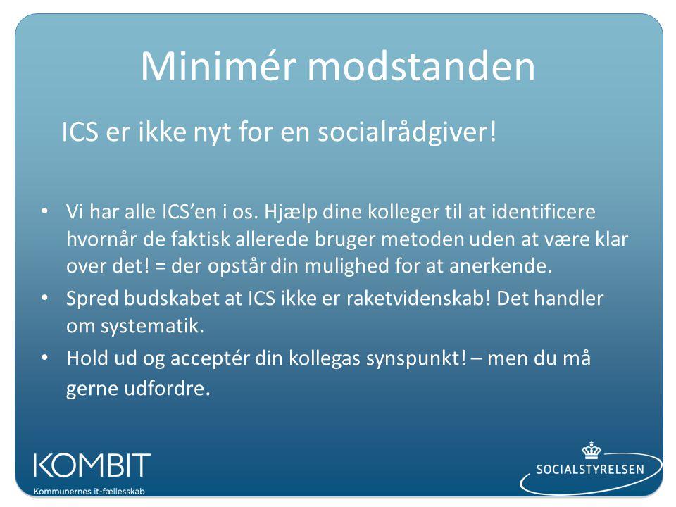 Minimér modstanden ICS er ikke nyt for en socialrådgiver!