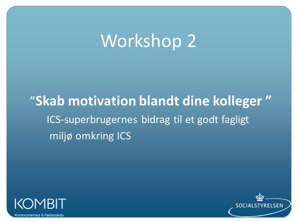 Workshop 2 Skab motivation blandt dine kolleger