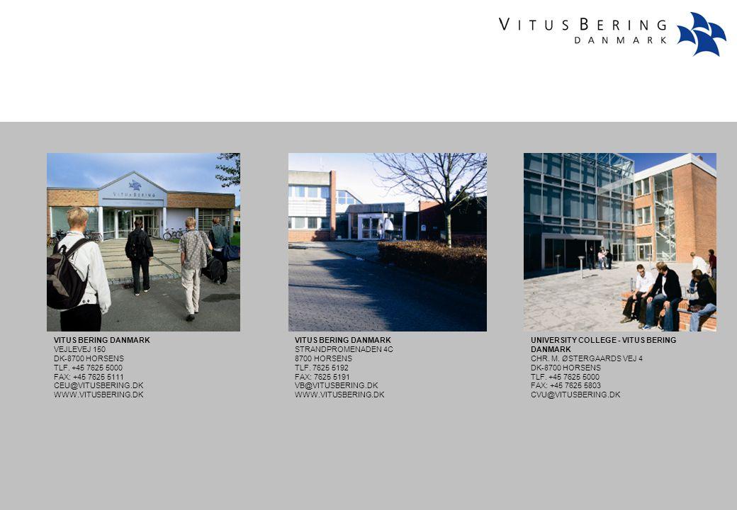 VITUS BERING DANMARK VEJLEVEJ 150. DK-8700 HORSENS. TLF. +45 7625 5000. FAX: +45 7625 5111. CEU@VITUSBERING.DK.