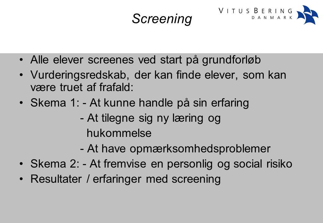 Screening Alle elever screenes ved start på grundforløb