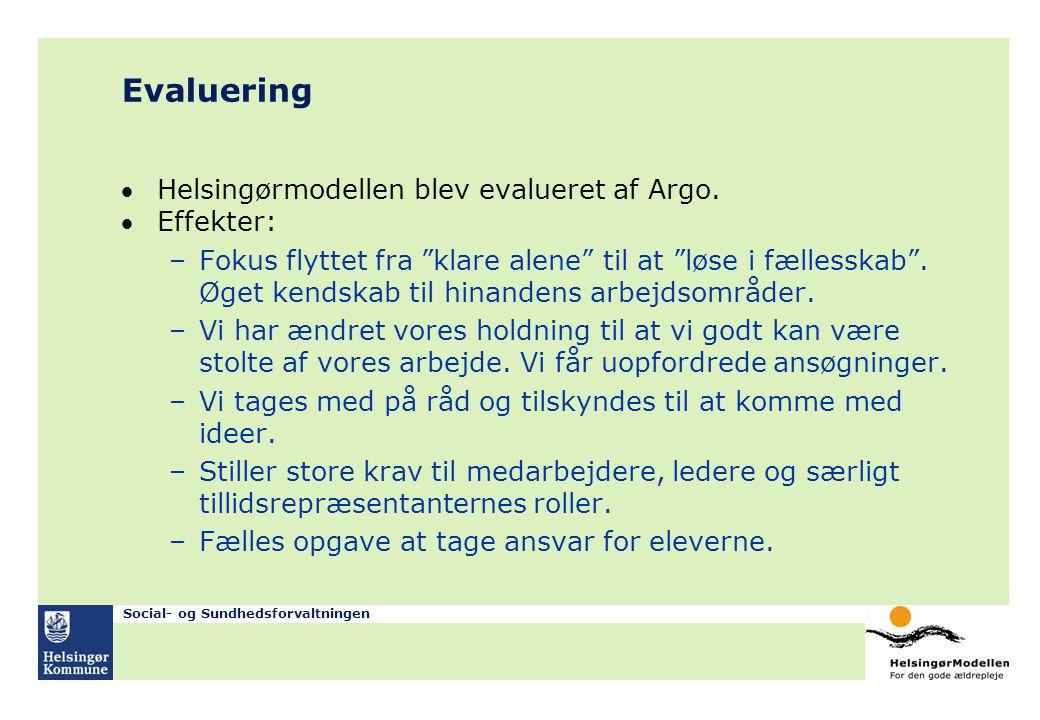 Evaluering Helsingørmodellen blev evalueret af Argo. Effekter: