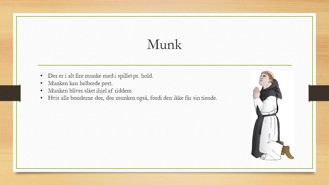 Munk Der er i alt fire munke med i spillet pr. hold.