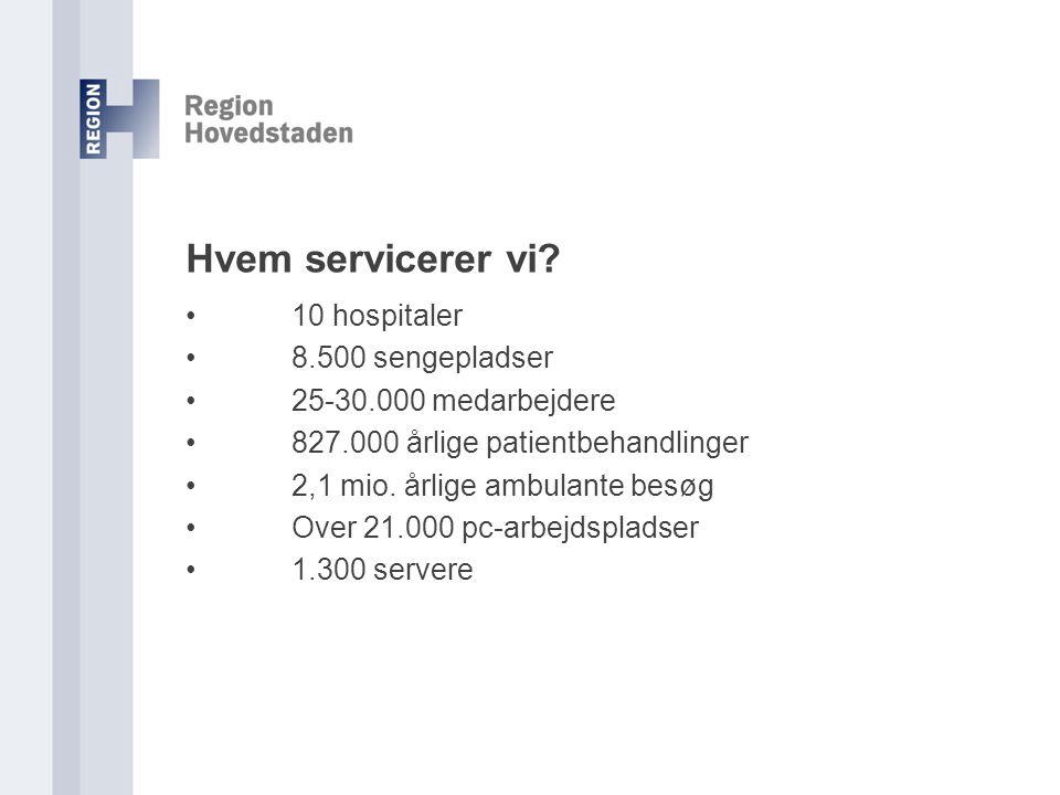 Hvem servicerer vi • 10 hospitaler • 8.500 sengepladser