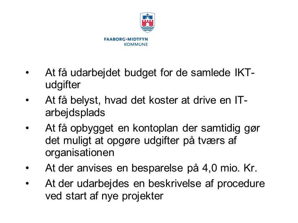 At få udarbejdet budget for de samlede IKT- udgifter