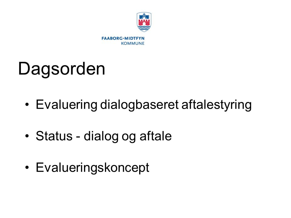 Dagsorden Evaluering dialogbaseret aftalestyring