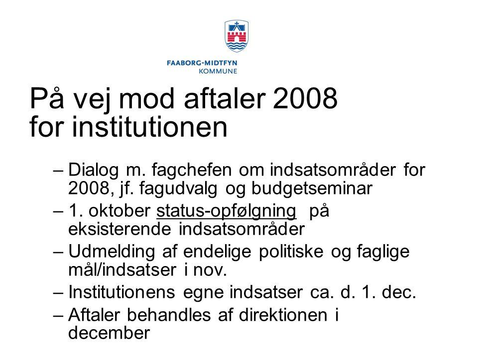 På vej mod aftaler 2008 for institutionen