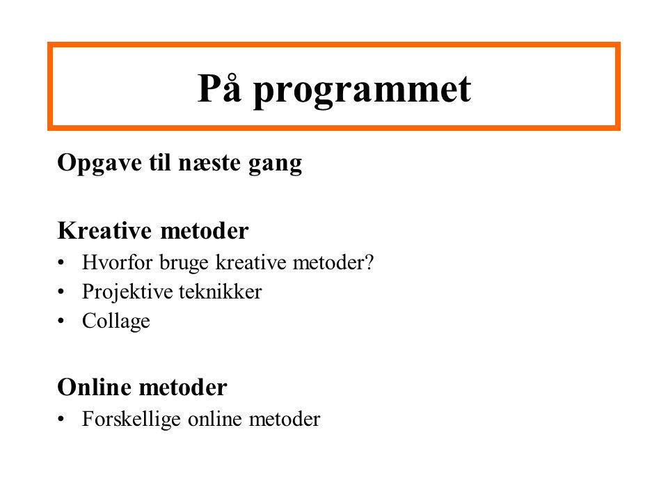 På programmet Opgave til næste gang Kreative metoder Online metoder
