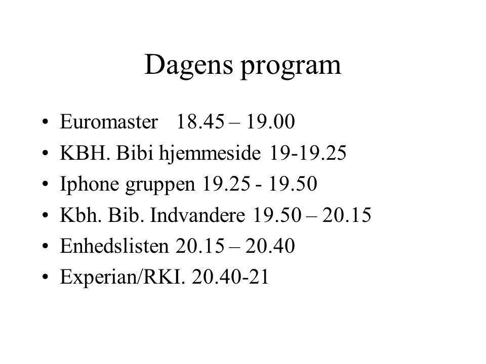 Dagens program Euromaster 18.45 – 19.00 KBH. Bibi hjemmeside 19-19.25