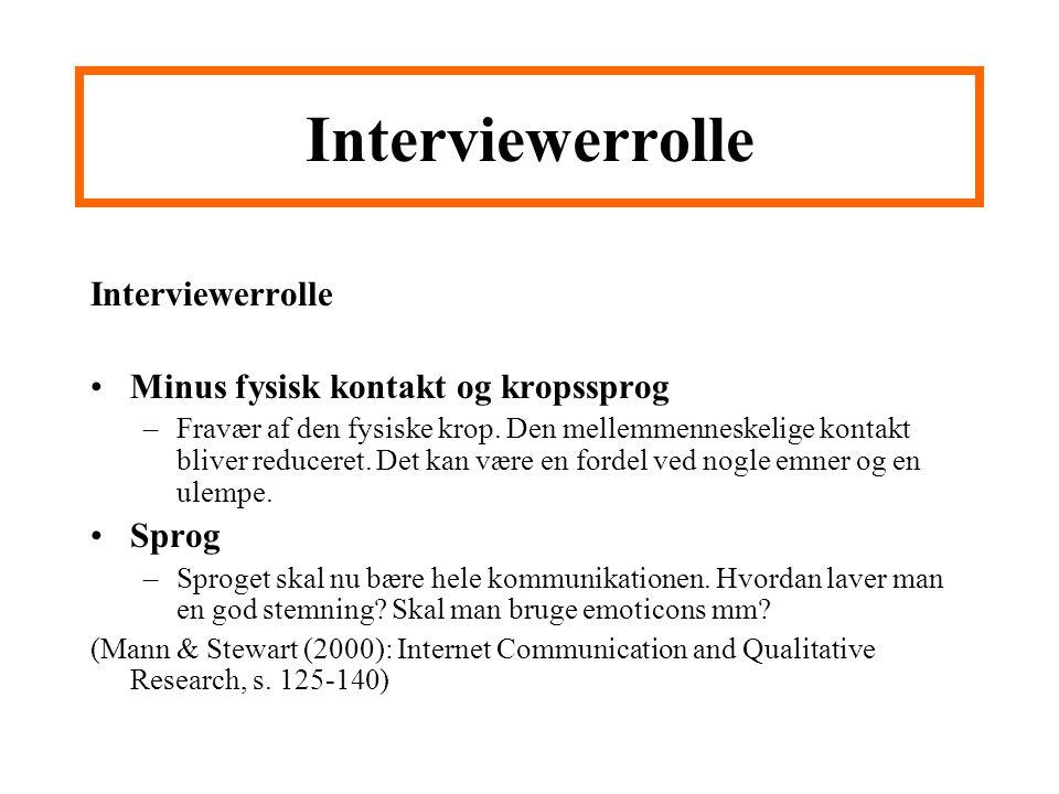 Interviewerrolle Interviewerrolle Minus fysisk kontakt og kropssprog