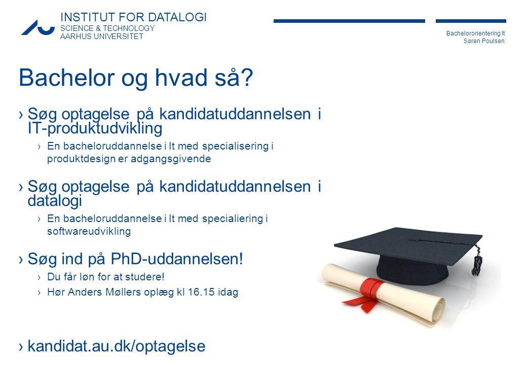 Bachelor og hvad så Søg optagelse på kandidatuddannelsen i IT-produktudvikling.