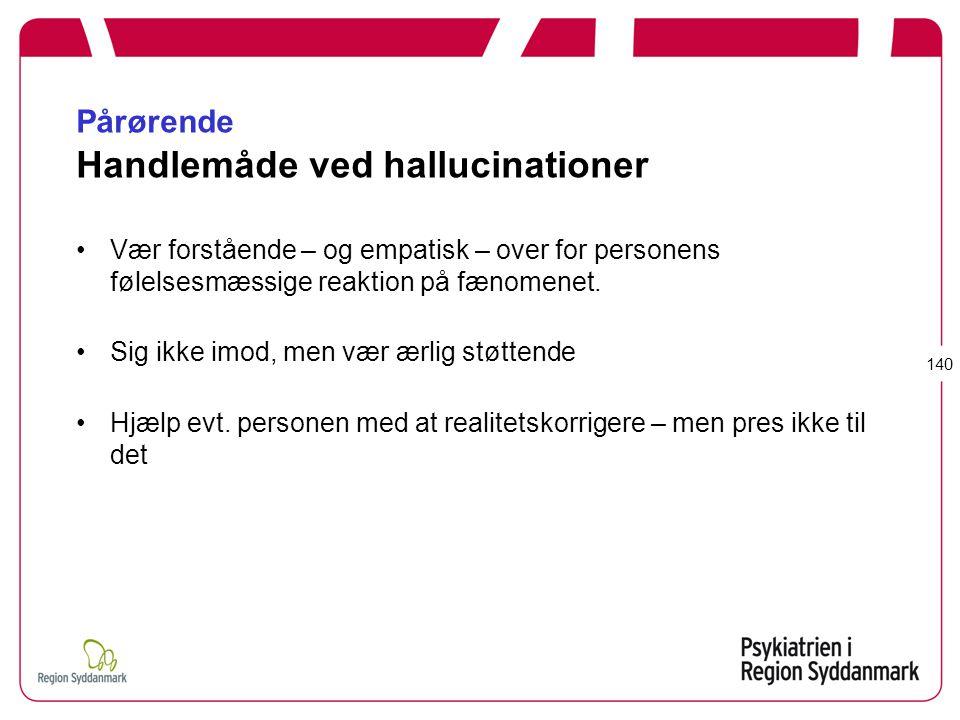 Pårørende Handlemåde ved hallucinationer