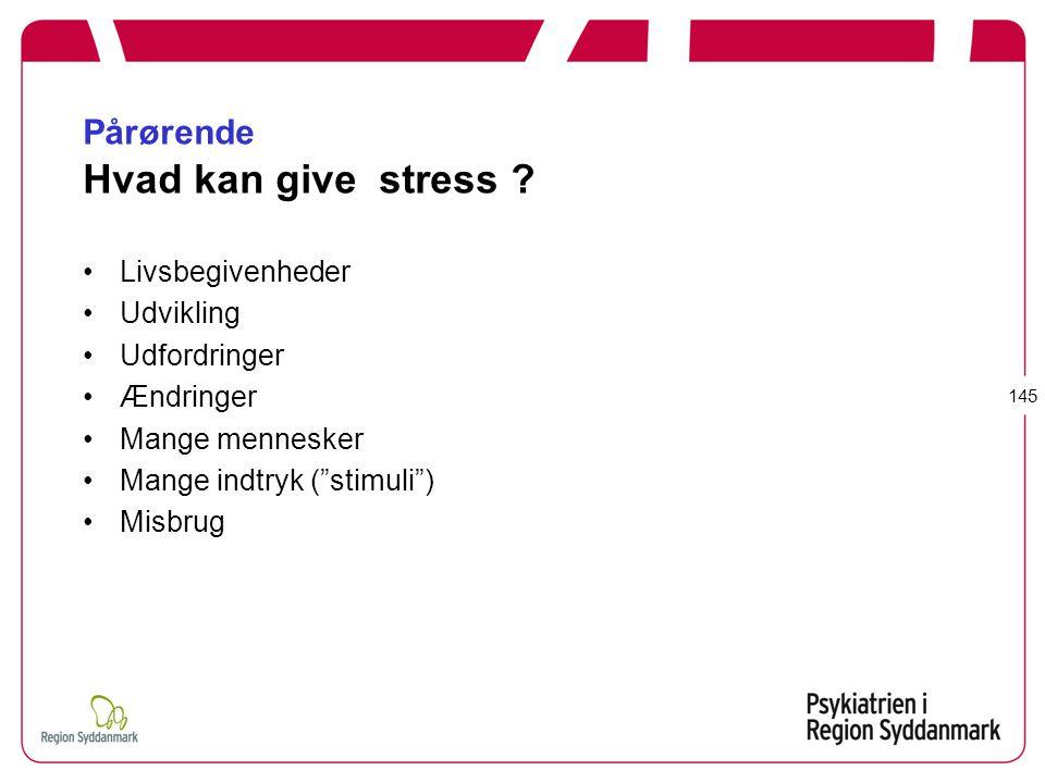 Pårørende Hvad kan give stress