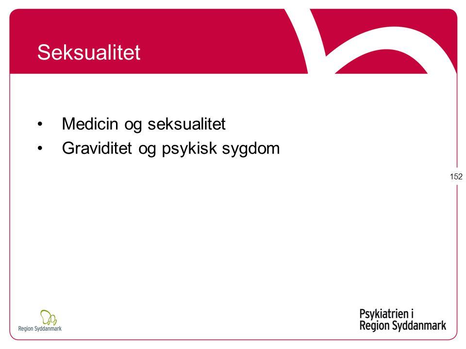 Medicin og seksualitet Graviditet og psykisk sygdom